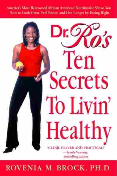 Dr. Ro's Ten Secrets To Livin' Healthy