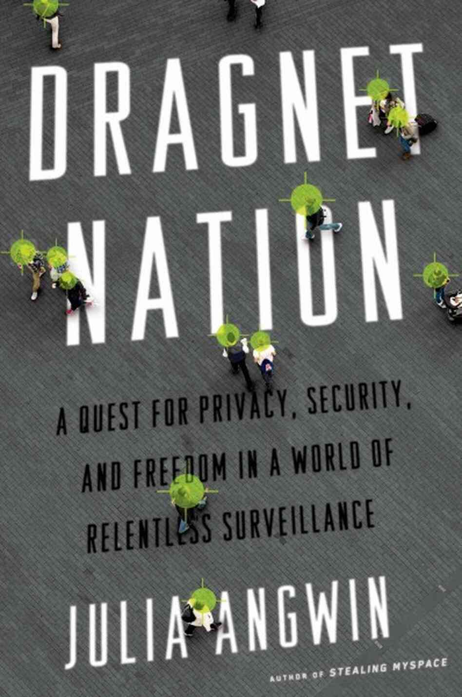Angwin – Dragnet Nation: A Quest for Privacy, Security and Freedom in a World of Relentless Surveillance