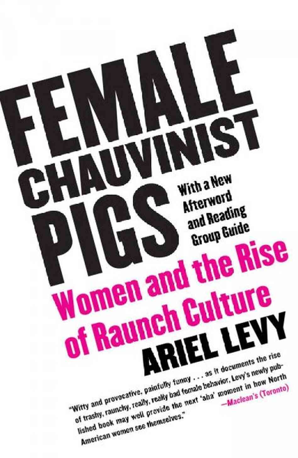 female chauvinist pigs Rating: did you know barbie dolls were modelled after blonde german sex dolls called bild lilli disturbing to know i played with a sex doll as a child o_o chapter one: raunch culture.