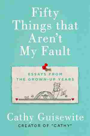 Fifty Things That Aren't My Fault