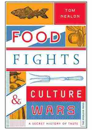 Food Fights & Culture Wars