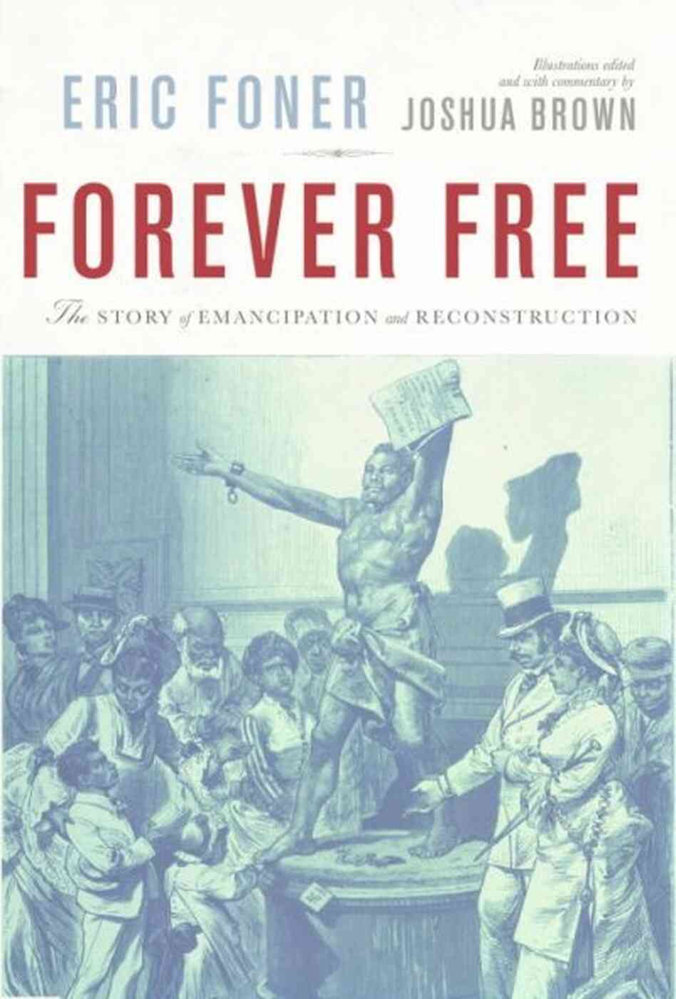 An analysis of the study of the writings of eric foner the author of american freedom