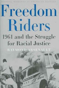 Get On the Bus: The Freedom Riders of 1961 : NPR