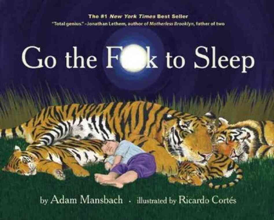Go the F- - - To Sleep