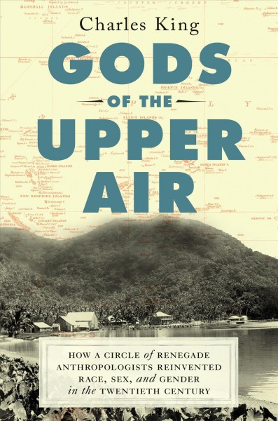 'Gods Of The Upper Air' Traces The Birth Of Cultural Anthropology