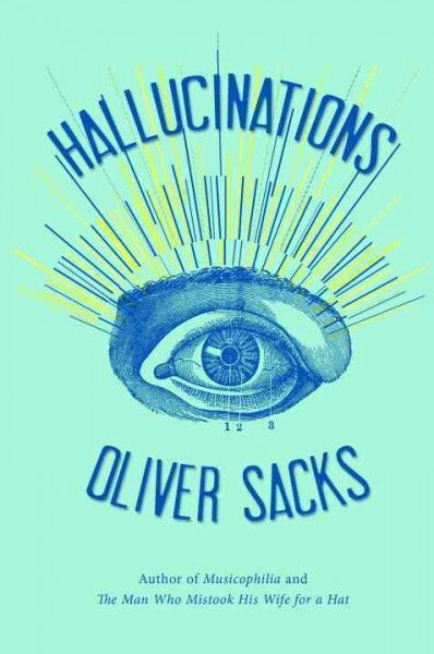 Exclusive First Read: 'Hallucinations,' By Oliver Sacks : NPR