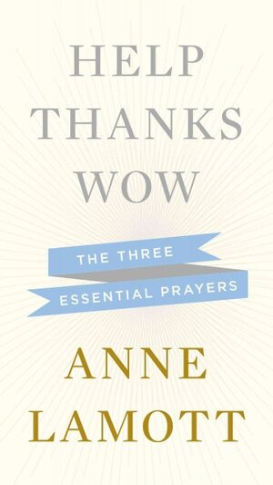 Interview: Anne Lamott, Author Of 'Help, Thanks, Wow' : NPR