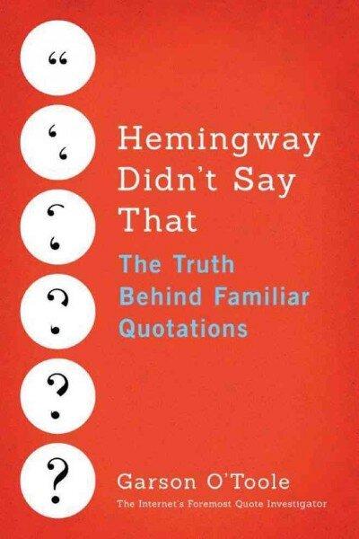 Hemingway Didnt Say That And Neither Did Twain Or Kafka Npr