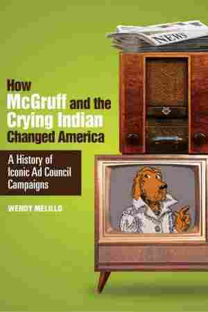 How McGruff and the Crying Indian Changed America