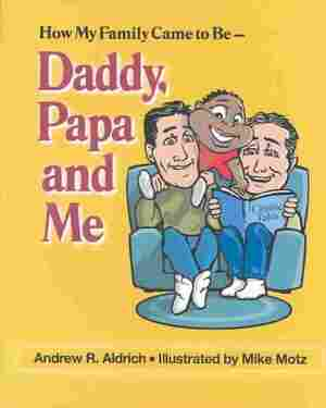 How My Family Came to Be - Daddy, Papa and Me