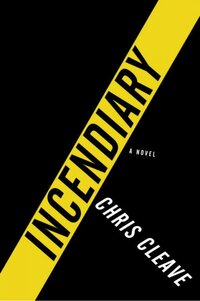 Incendiary Chris Cleave Pdf Download