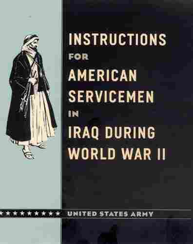 Instructions for American Servicemen in Iraq During World War II