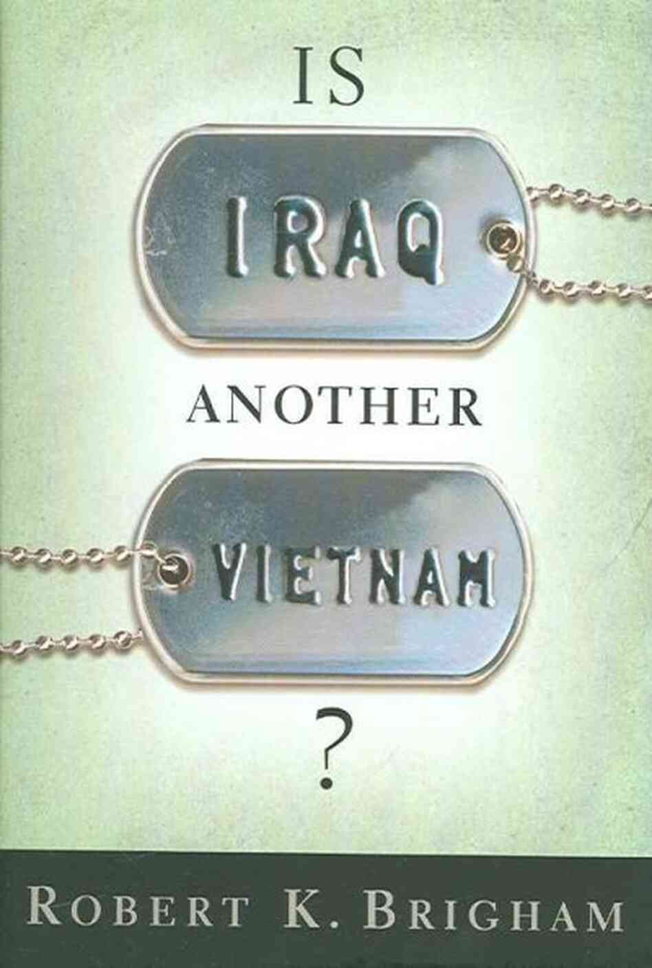 is iraq another vietnam essay Marking the fifth anniversary of the us-led invasion of iraq, ron nessen relfects  on the lessons of the vietnam war forty years after the tet offensive and my lai.