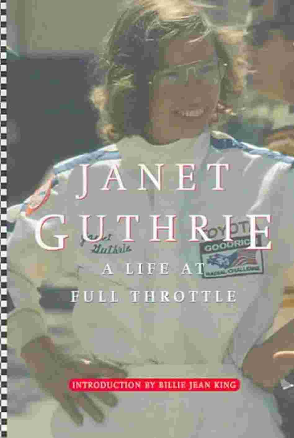 Janet Guthrie: A Life at Full Throttle Janet Guthrie
