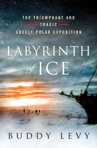Greely's Polar Expedition Faces Heartbreak Amid Heroism In 'Labyrinth Of Ice'