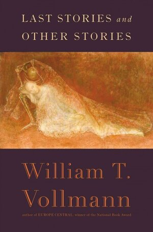 Interview: William T  Vollmann, 'Last Stories and Other