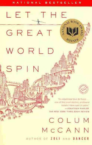 let the great world spin The paperback of the let the great world spin by colum mccann at barnes & noble free shipping on $25 or more.