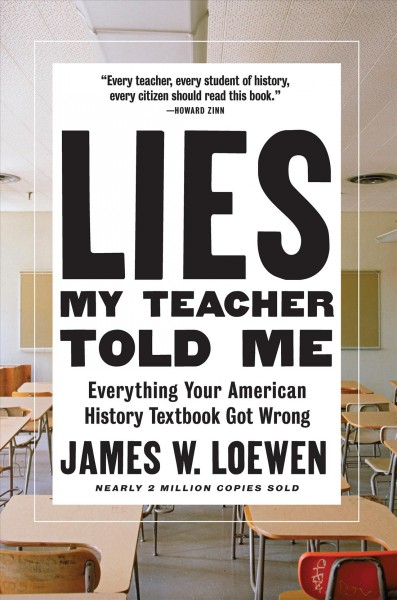 'Lies My Teacher Told Me,' And How American History Can Be Used As A Weapon