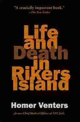 Life and Death in Rikers Island