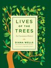 Lives of the Trees