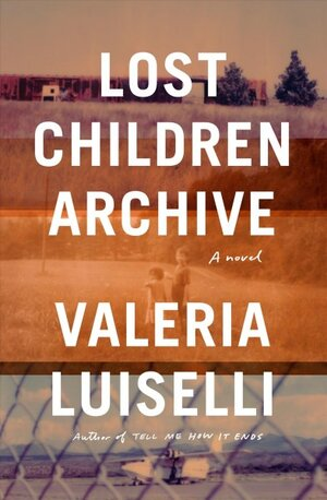 Book Review: 'Lost Children Archive,' By Valeria Luiselli : NPR