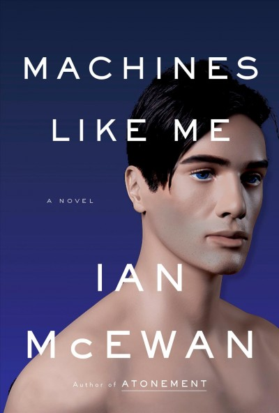 In McEwan's Latest, The 'Machine' Is Too Much Like You