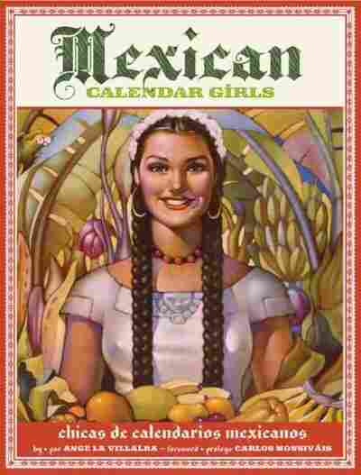 Mexican Calendar Girls/ Chicas De Calendarios Mexicanos