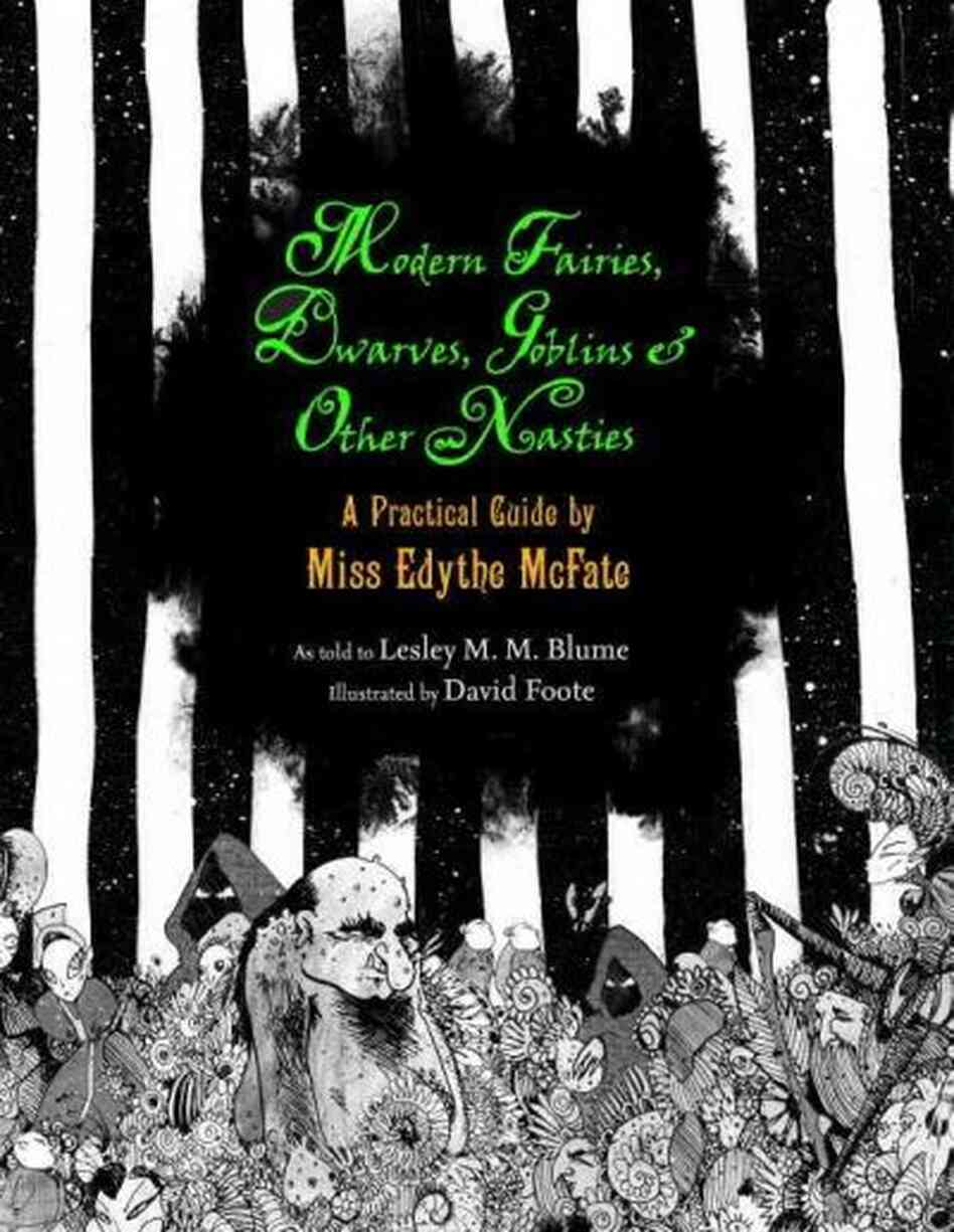 Modern Fairies, Dwarves, Goblins, & Other Nasties