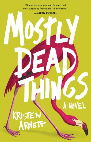 Macabre And Irreverent, 'Mostly Dead Things' Is A Satisfying Journey