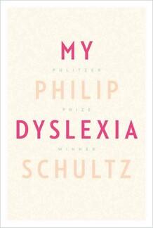 Philip Schultz: My Dyslexia