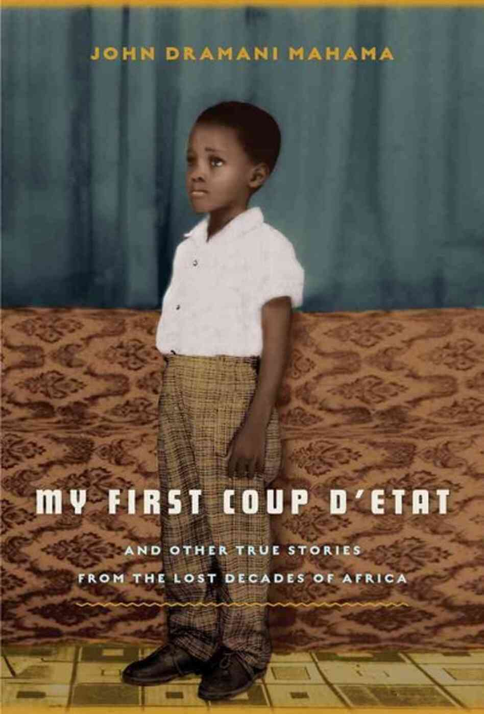 My First Coup D'etat