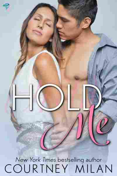 Hold Me, by Courtney Milan
