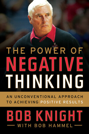 Interview Coach Bob Knight Author Of The Power Of Negative