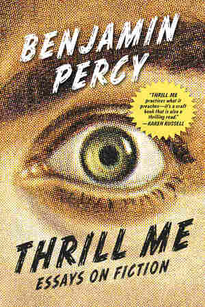 Thrill Me, by Benjamin Percy