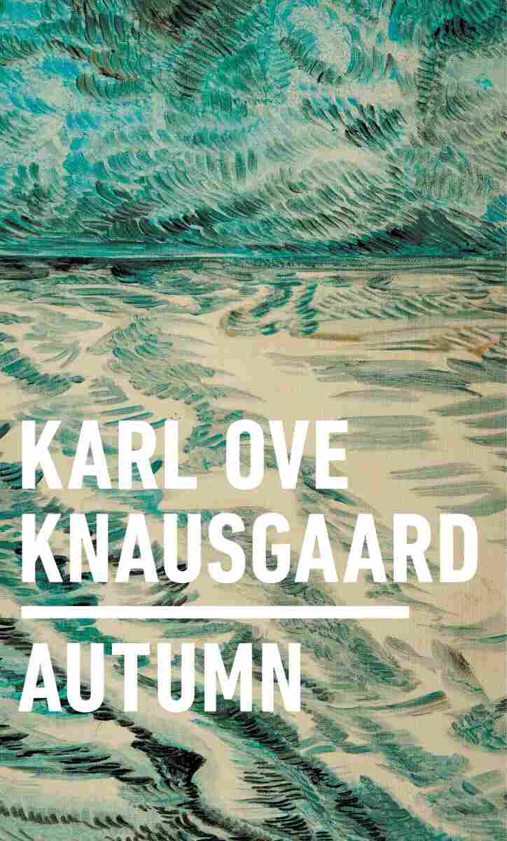 Autumn, by Karl Ove Knausgaard