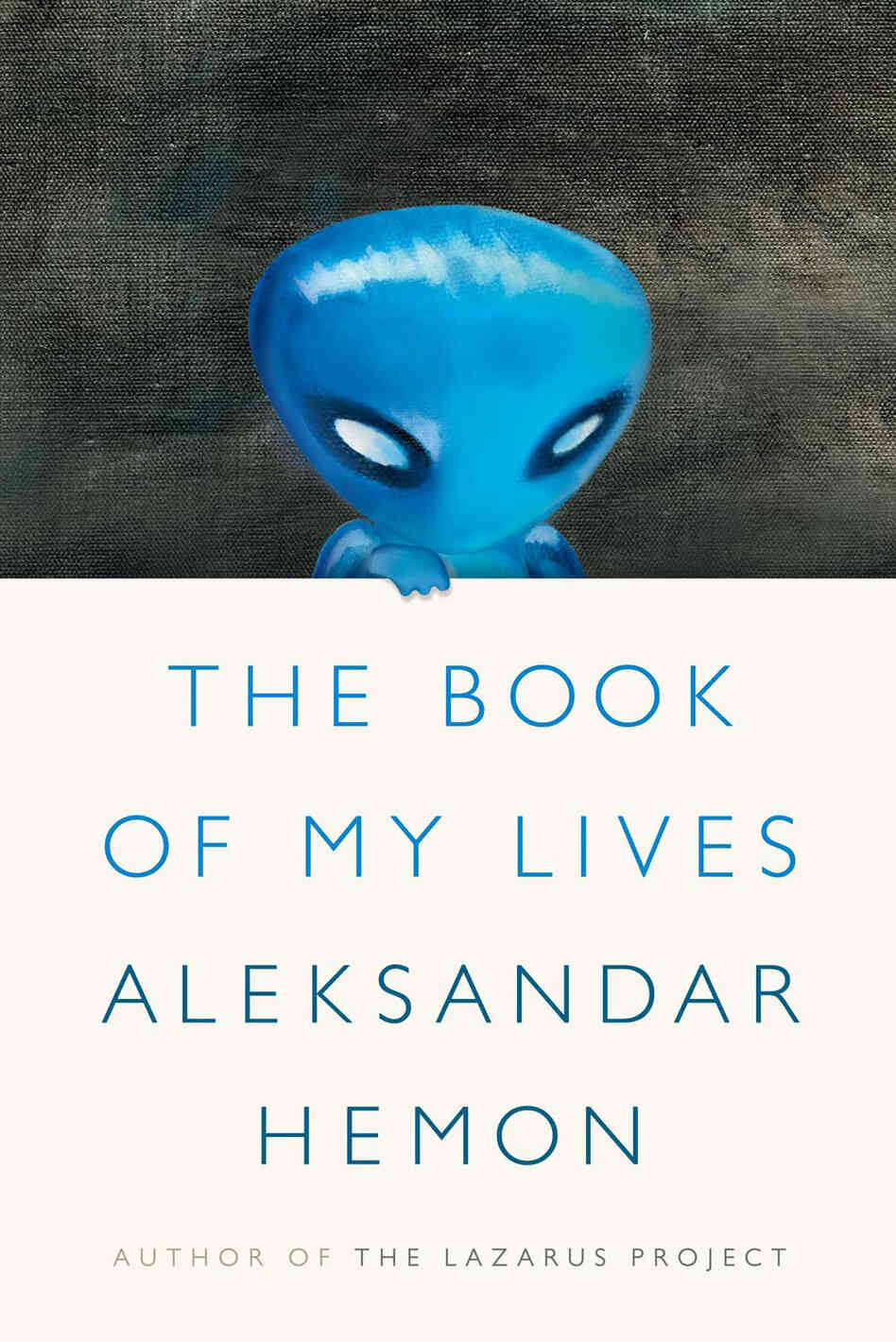Book of My Lives by Aleksandar Hemon
