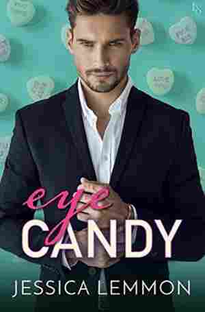 Eye Candy, by Jessica Lemmon