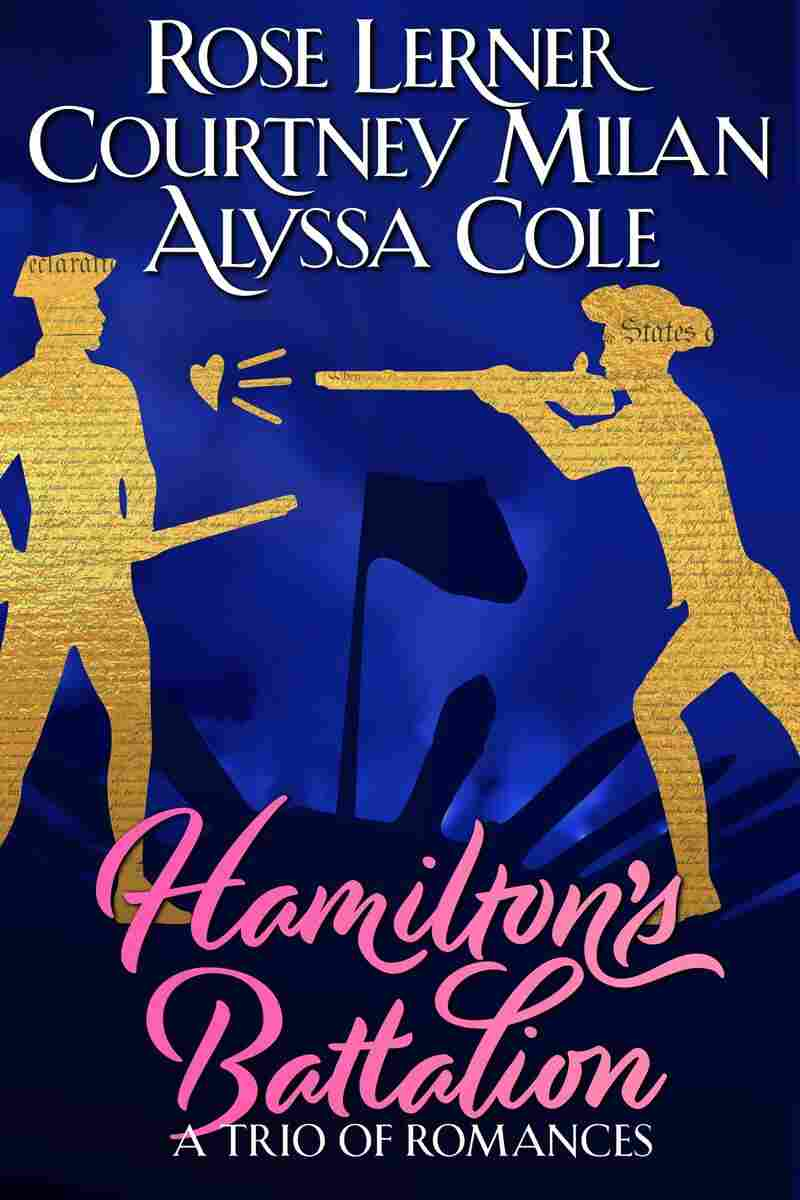 Hamilton's Battalion, by Courtney Milan, Alyssa Cole and Rose Lerner