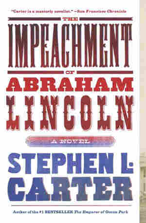 The Impeachment of Abraham Lincoln by Stephen L. Carter