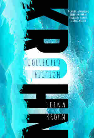 Leena Krohn: The Collected Fiction
