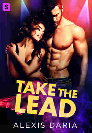 Take the Lead, by Alexis Daria