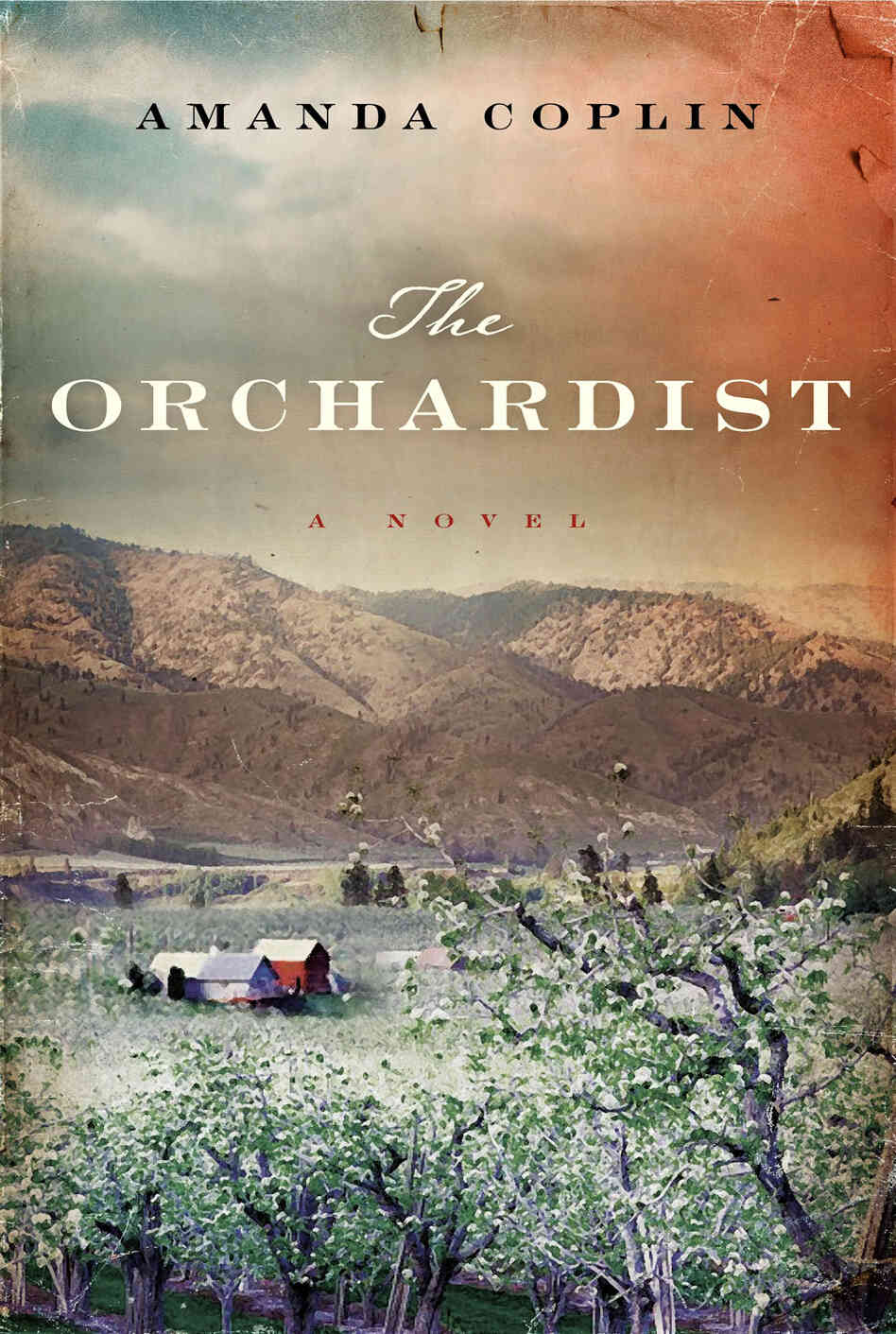 The Orchardist by Amanda Coblin.