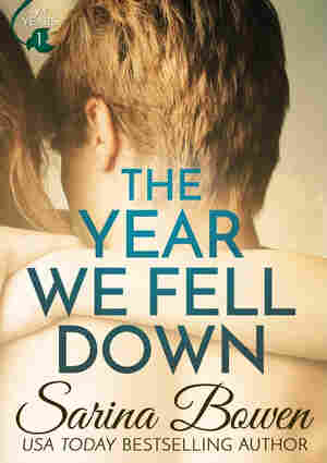 The Year We Fell Down, by Sarina Bowen