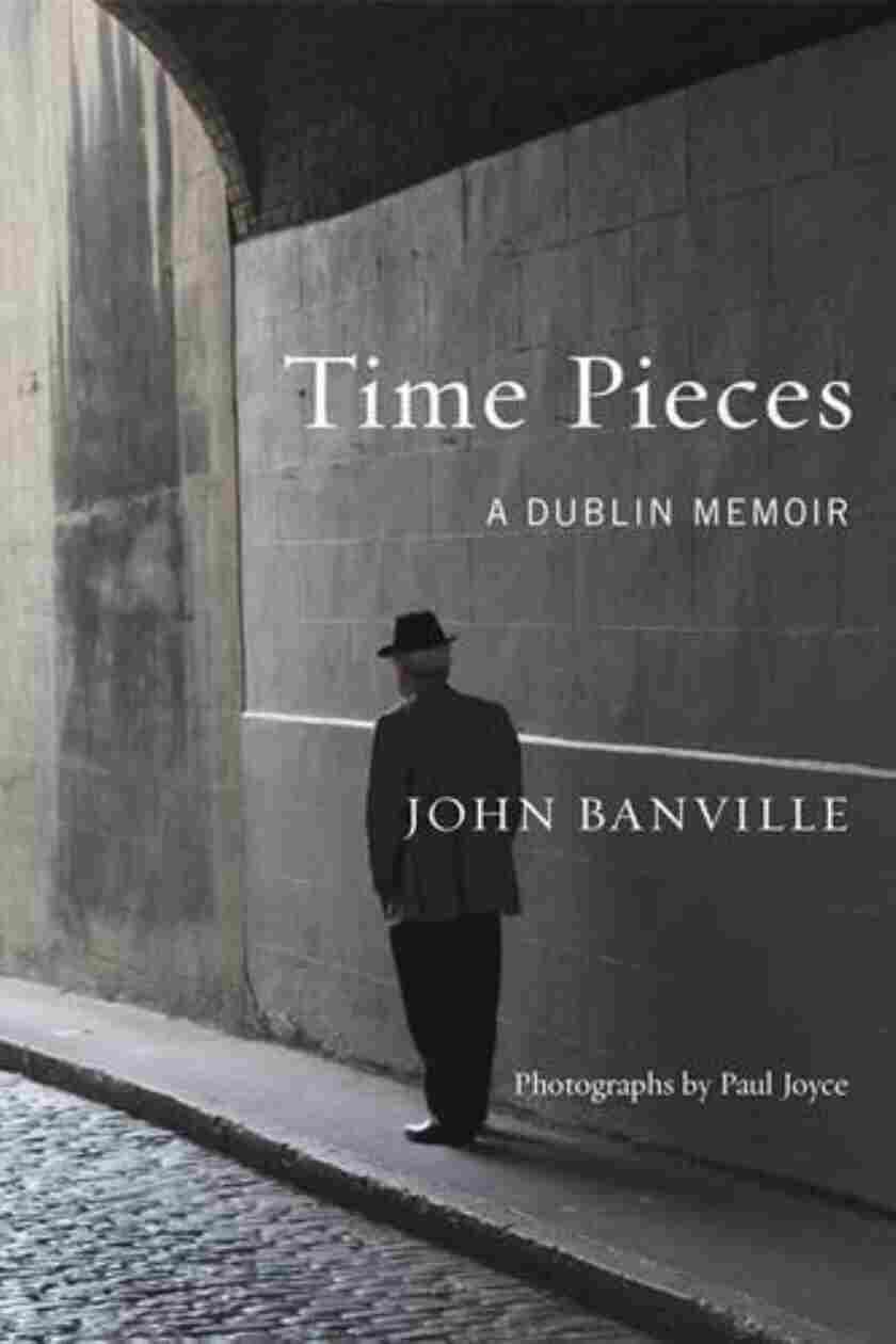 Time Pieces, by John Banville