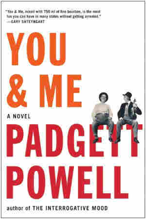 You & Me by Padgett Powell