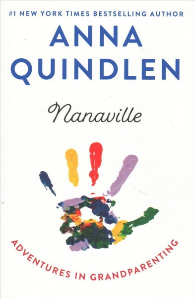 In 'Nanaville,' Anna Quindlen Writes Of Her Adventures In Grandparenting