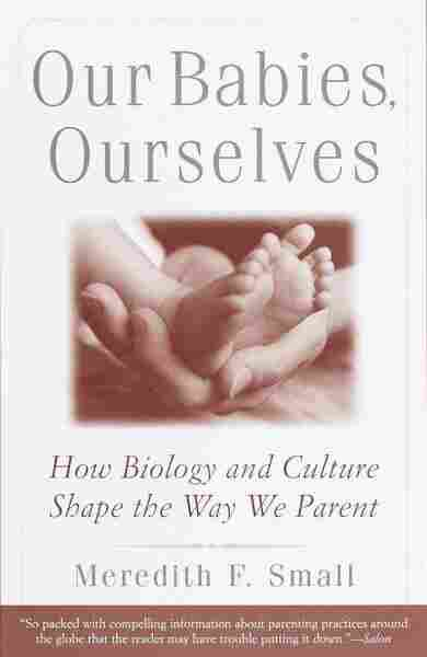 Our Babies, Ourselves