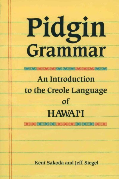 an introduction to the pidgin dialect of english spoken on the hawaiian islands Now this course work should deal with hawaii creole english, starting with a short definition of pidgin and creole languages and then turning to some background information about the hawaiian islands, which is quite important to understand the context of language developments.