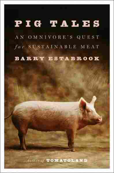 Cover art of Pig Tales: An Omnivore's Quest for Sustainable Meat by Barry Estabrook.