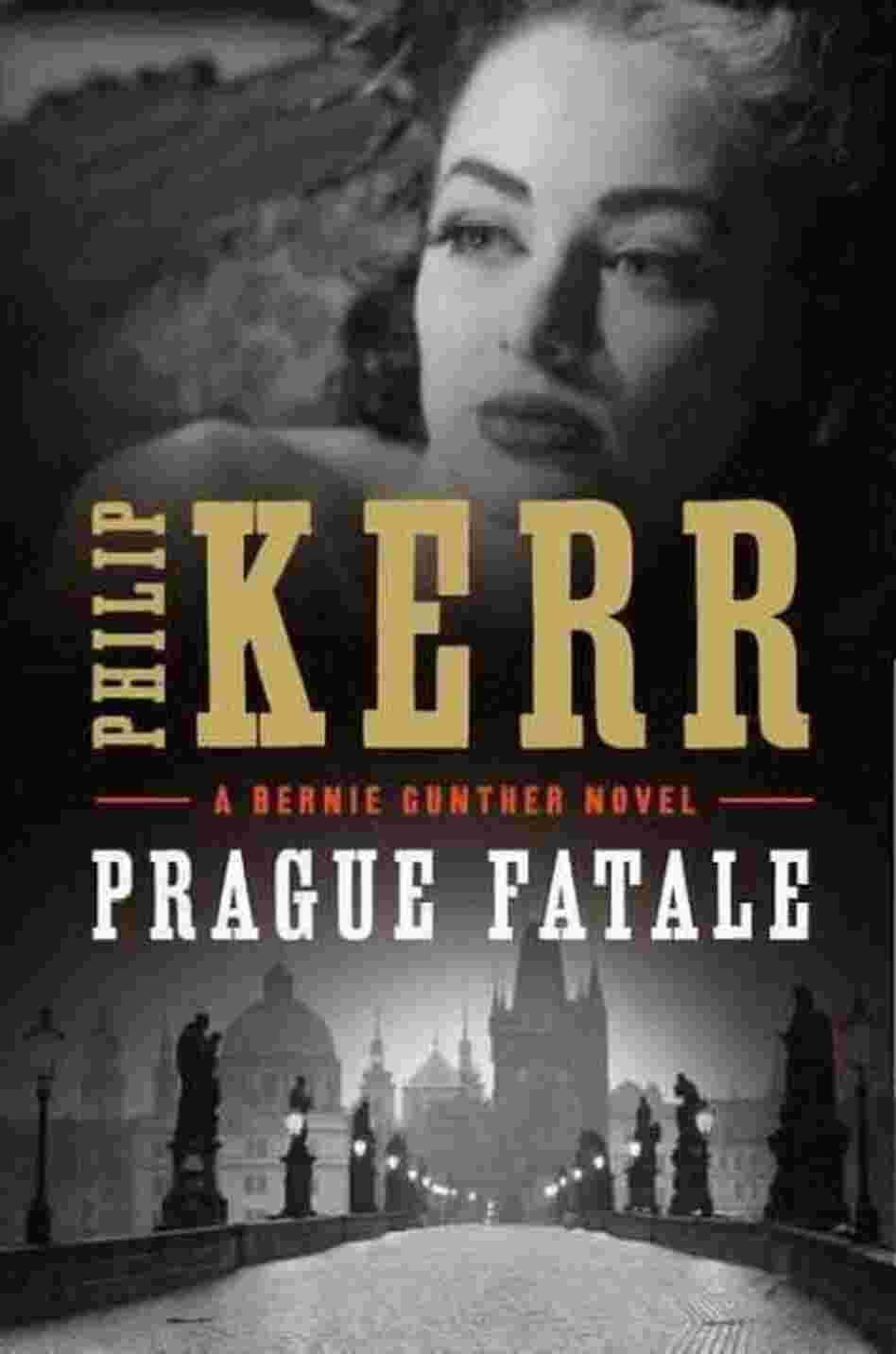 Prague Fatale (Bernie Gunther) Philip Kerr